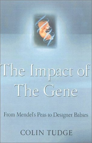 9780374175238: The Impact of the Gene: From Mendel's Peas to Designer Babies