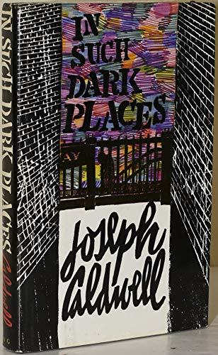 In Such Dark Places: Caldwell, Joseph