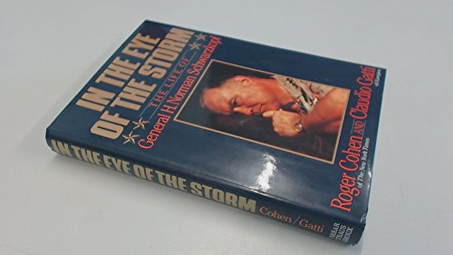 9780374177089: In the Eye of the Storm: The Life of General H. Norman Schwarzkopf
