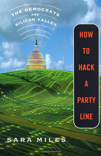 9780374177140: How to Hack a Party Line: The Democrats and Silicon Valley