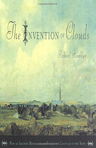 9780374177157: The Invention of Clouds: How an Amateur Meteorologist Forged the Language of the Skies