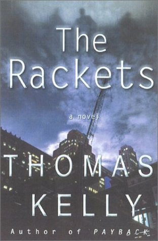 The Rackets (Signed First Edition): Kelly, Thomas