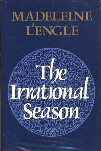 9780374177331: The Irrational Season (Crosswicks Journal Trilogy/Madeleine L'Engle, 3)