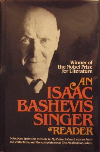 An Isaac Bashevis Singer Reader: Isaac Bashevis Singer