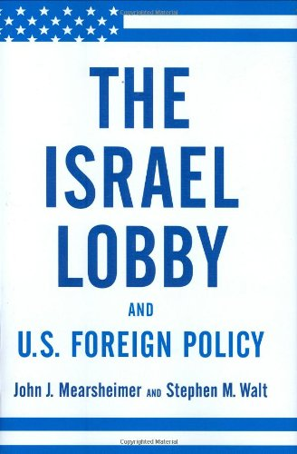 9780374177720: The Israel Lobby and US Foreign Policy