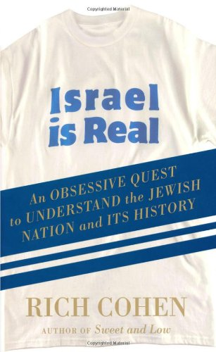 9780374177782: Israel is Real: An Obssessive Quest to Understand the Jewish Nation and Its History