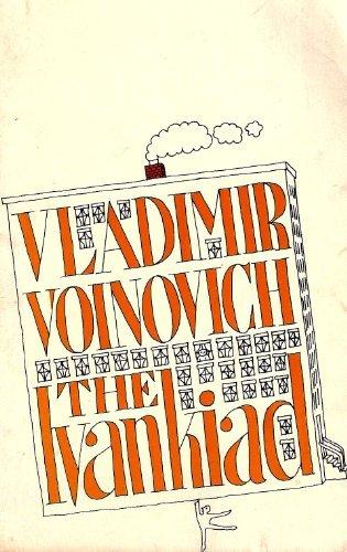 The Ivankiad: Or, The tale of the: Vladimir Voĭnovich
