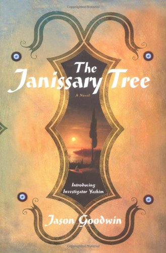 The Janissary Tree (Signed First Edition): Jason Goodwin