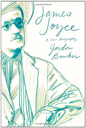 James Joyce: A New Biography: Bowker, Gordon