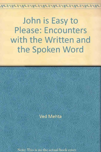 9780374179861: John is easy to please;: Encounters with the written and the spoken word