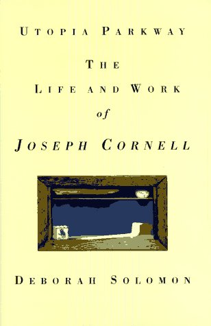 9780374180126: Utopia Parkway: The Life and Work of Joseph Cornell