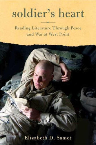 9780374180638: Soldier's Heart: Reading Literature Through Peace and War at West Point