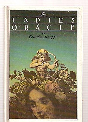 The Ladies' Oracle: Heinrich Cornelius Agrippa Von Nettesheim