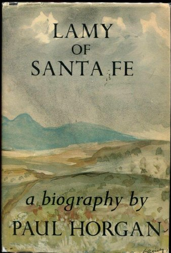 Lamy of Santa Fe His Life and Times