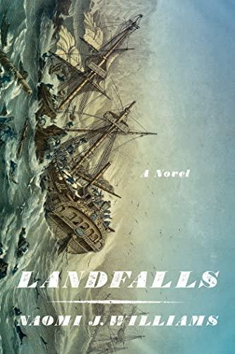 Landfalls (Signed First Edition): Naomi J. Williams