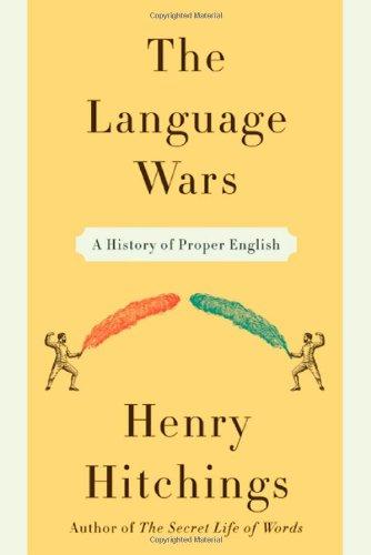 9780374183295: The Language Wars: A History of Proper English