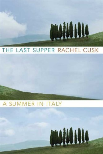 9780374184032: The Last Supper: A Summer in Italy