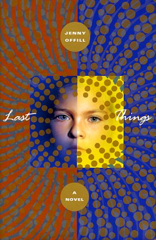 Last Things (Signed First Edition): Jenny Offill