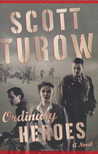 Ordinary Heroes: A Novel: Turow, Scott