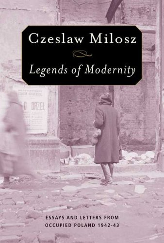 9780374184995: Legends of Modernity: Essays and Letters from Occupied Poland, 1942-1943