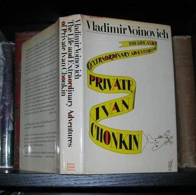 The Life and Extraordinary Adventures of Private Ivan Chonkin, Voinovich, Vladimir