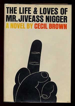 9780374186241: The Life and Loves of Mr. Jiveass Nigger: A Novel.