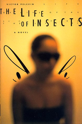 The Life of Insects: Pelevin, Victor