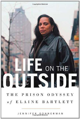 9780374186876: Life on the Outside: The Prison Odyssey of Elaine Bartlett