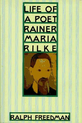Life of a Poet: Rainer Maria Rilke: Freedman, Ralph