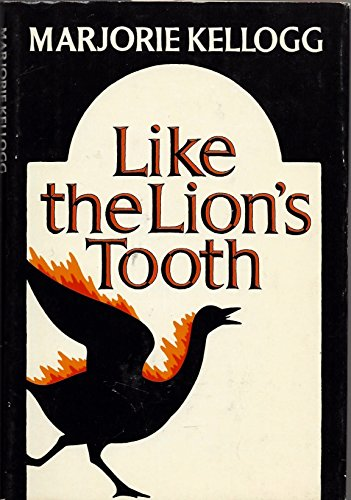 Like The Lion's Tooth (SIGNED Plus SIGNED NOTE): Kellogg, Marjorie