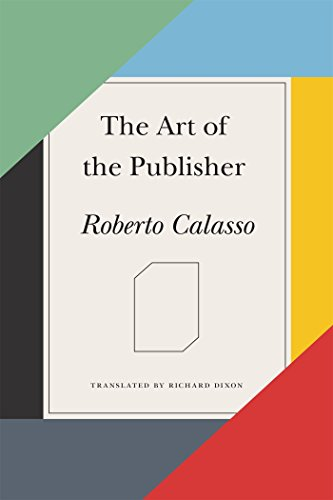 The Art of the Publisher: Calasso, Roberto