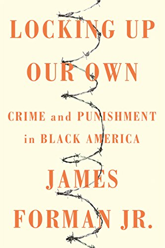 9780374189976: Locking Up Our Own: Crime and Punishment in Black America