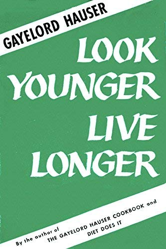 9780374190729: Look Younger, Live Longer
