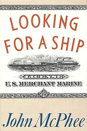 Looking for a Ship: McPhee, John