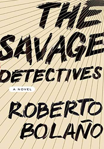9780374191481: The Savage Detectives
