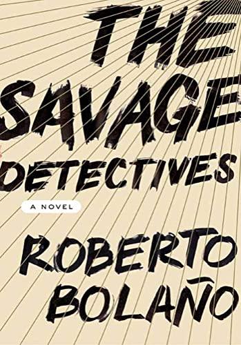 9780374191481: The Savage Detectives: A Novel