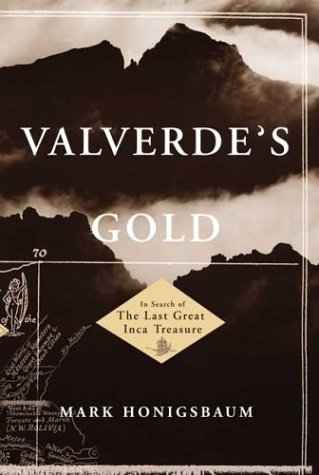 9780374191702: Valverde's Gold: In Search of the Last Great Inca Treasure