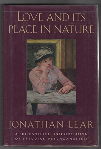 9780374192365: Love and Its Place in Nature: A Philosophical Interpretation of Freudian Psychoanalysis