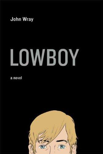 9780374194161: Lowboy: A Novel