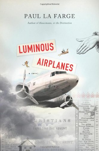 Luminous Airplanes (Signed First Edition): Paul La Farge