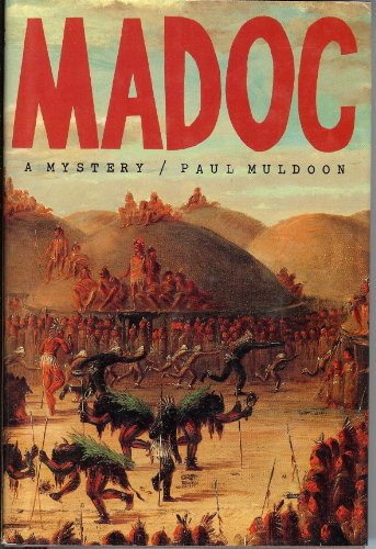 Madoc: A Mystery: Muldoon, Paul
