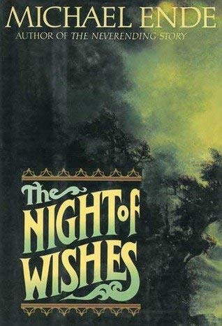 9780374195946: The Night of Wishes: Or the Satanarchaeolidealcohellish Notion Potion