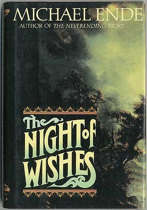 The Night of Wishes : Or the: Michael Ende