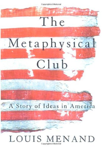 9780374199630: The Metaphysical Club : A Story of Ideas in America