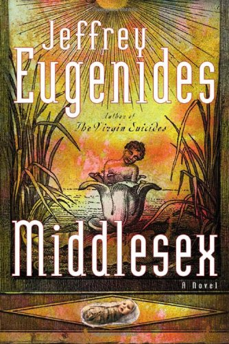 Middlesex: A Novel: Jeffrey Eugenides