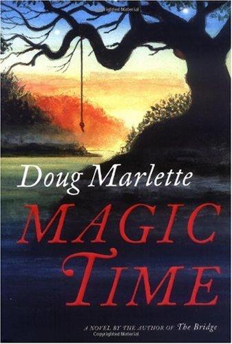 Magic Time: A Novel: Marlette, Doug