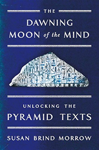 9780374200107: The Dawning Moon of the Mind: Unlocking the Pyramid Texts