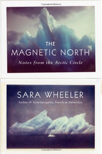 9780374200138: The Magnetic North: Notes from the Arctic Circle