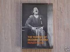 The making of modern drama;: A study of Buchner, Ibsen, Strindberg, Chekhov, Pirandello, Brecht, Beckett, Handke (0374200181) by Richard Gilman