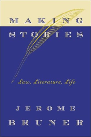9780374200244: Making Stories: Law, Literature, Life